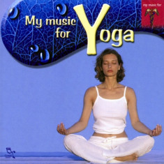 Artisti Diversi - My Music for Yoga ( 1 CD ) - Muzica Ambientala