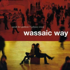 Sarah Lee & John Guthrie - Wassaic Way ( 1 CD ) - Muzica Blues