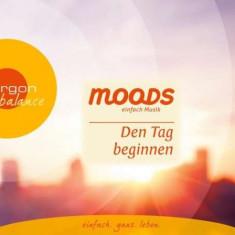 Moods - Den Tag Beginnen ( 1 CD ) - Muzica Ambientala