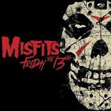 Misfits - Friday the 13th ( 1 CD ) - Muzica Rock