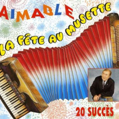 Aimable - La Fete Au Musette ( 1 CD ) - Muzica Rock