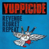 Yuppicide - Revenge, Regret, Repeat ( 1 CD ) - Muzica Rock