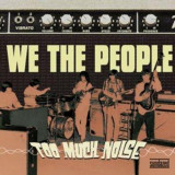 We the People - Too Much Noise ( 1 CD )