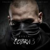Bosca - Cobra 3 ( 1 CD ) - Muzica Hip Hop