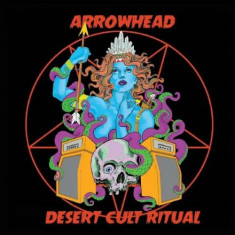Arrowhead - Desert Cult Ritual ( 1 CD ) - Muzica Rock