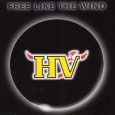 Hv Band - Free Like The Wind ( 1 CD ) - Muzica Rock & Roll
