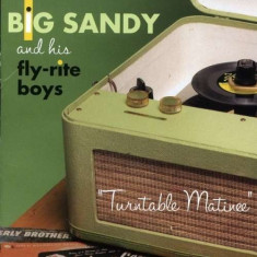 Big Sandy & Fly- Rite Boys - Turntable Matinee ( 1 CD ) - Muzica Country