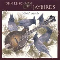 John & Jaybird Reischman - Field Guide ( 1 CD ) - Muzica Country