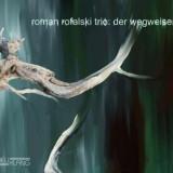 Roman Rofalski - Der Wegweiser ( 1 CD ) - Muzica Jazz