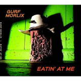 Gurf Morlix - Eatin' At Me ( 1 CD )
