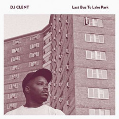 DJ Clent - Last Bus To Lake Park ( 1 CD )
