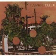 Tv Smith - I Delete -Digi- ( 1 CD ) - Muzica Pop