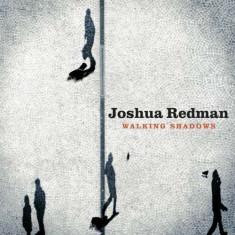 Joshua Redman - Walking Shadows ( 1 CD ) - Muzica Jazz