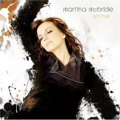Martina Mc Bride - Shine ( 1 CD ) - Muzica Country