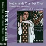 Nederlands Kamerkoor - Franz sische Chormusik ( 1 CD )