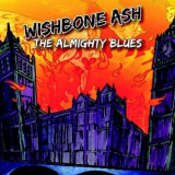 Wishbone Ash - Almighty Blues ( 1 CD )