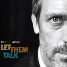 Hugh Laurie - Let Them Talk ( 1 CD ) - Muzica Blues