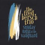 Fred Hersch Trio - Sunday Night At the.. ( 1 CD ) - Muzica Jazz