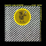 Dizzy Gillespie - The New Contintent+4 Bonus Tracks ( 1 CD )