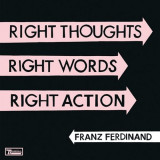 Franz Ferdinand - Right Thoughts, Right Words, Right Actions =Deluxe= ( 2 CD ) - Muzica Rock