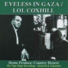 Eyeless In Gaza/Lol Coxhi - Home Produce:Country.. ( 1 CD ) - Muzica Rock