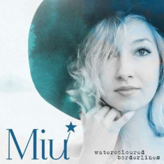 Miu - Watercoloured Borderlines ( 1 CD ) - Muzica R&B