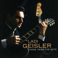 Ladi Geisler - Those Were the Days ( 1 CD )