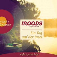 Moods - Ein Tag Auf Der Insel ( 1 CD ) - Muzica Ambientala