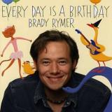 Brady Rymer - Every Day is a Birthday ( 1 CD ) - Muzica Pop