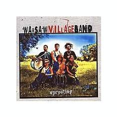 Warsaw Village Band - Uprooting ( 1 CD ) - Muzica Folk