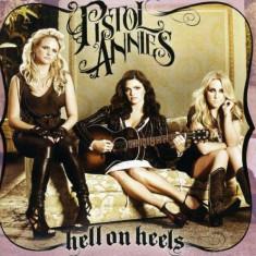 Pistol Annies - Hell On Heels ( 1 CD ) - Muzica Country