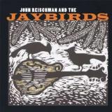 John & Jaybird Reischman - John Reischman and the.. ( 1 CD )