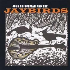 John & Jaybird Reischman - John Reischman and the.. ( 1 CD ) - Muzica Country