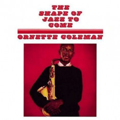 Ornette Coleman - Shape of Jazz To Come ( 1 VINYL ) - Muzica Jazz