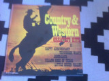 Country and Western Greatest Hits volumul II disc vinyl lp muzica electrecord, VINIL