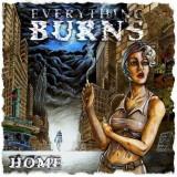 Everything Burns - Home ( 1 CD ) - Muzica Rock