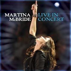 Martina Mc Bride - Martina Mc Bride: Live In Concert ( 1 CD + 1 DVD ) - Muzica Country