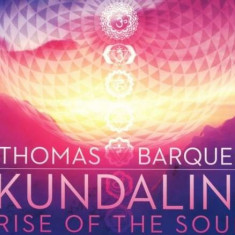 Thomas Barquee - Kundalini:Rise of the.. ( 1 CD ) - Muzica Ambientala