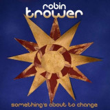 Robin Trower - Something's About To Chan ( 1 CD )