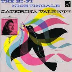 Caterina Valente - Hi- Fi Nightingale ( 1 CD ) - Muzica Jazz