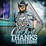 Colt Ford - Thanks For Listening ( 1 CD )