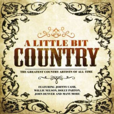 Various - A Little Bit Country ( 1 CD ) - Muzica Country