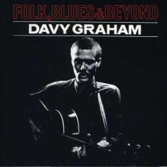 Davy Graham - Folk, Blues & Beyond ( 1 CD ) - Muzica Folk