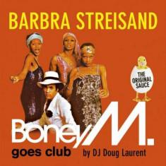Boney M - Barbra Streisand - Boney M. goes Club ( 1 CD ) - Muzica Dance