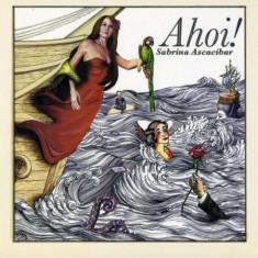 Sabrina Ascacibar - Ahoi ( 1 CD ) - Muzica Pop