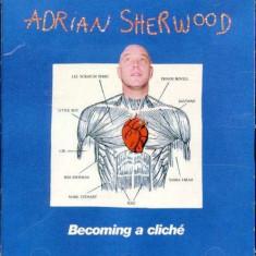 Adrian Sherwood - Becoming a Cliche ( 1 CD ) - Muzica Reggae