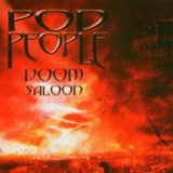 Pod People - Doom Saloon ( 1 CD ) - Muzica Rock