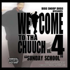 Snoop Dogg - Welcome 2 Tha Chuuch Vol.4 ( 1 CD ) - Muzica Hip Hop