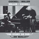 Steve/ Lol Coxhill Miller - Story So Far/ Oh Really ( 2 CD )