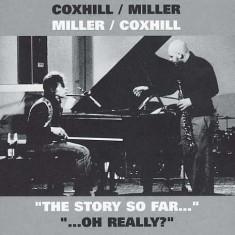 Steve/ Lol Coxhill Miller - Story So Far/ Oh Really ( 2 CD ) - Muzica Jazz